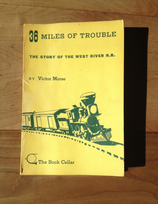 36 Miles of Trouble: The Story of the West River R.R